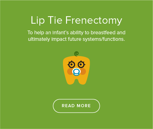 Lip Tie Frenectomy - My Kid's Dentist